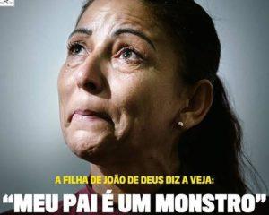 Em entrevista, filha de João de Deus diz que foi abusada pelo pai desde os 10 anos